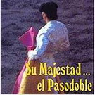 Su majestad el Pasodoble