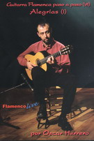 Flamenco Guitar Step by Step Vol 7. ' Alegrías I'  by Oscar Herrero - DVD