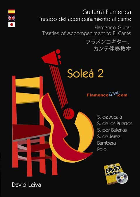 Treatise of accompaniment and cante. La Soleá 2. David Leiva