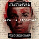 Para la Libertad. Flamenco artists sing to Miguel Hernandez 21.99€ 50112UN679