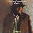 Calle Real - Camaron de la Isla y Paco de Lucia