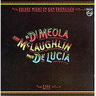 Friday night in San Francisco - Paco de Lucía, McLaughlin y di Meola