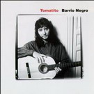Barrio Negro - Tomatito