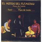 El mundo del flamenco - Paco y Pepe de Lucia y Ramon de Algeciras