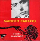 Manolo Caracol - Cante Flamenco