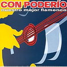 Con poderio (nuestro mejor flamenco)