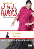 Manuel Salado: Flamenco Dance - Advanced Level. Peteneras y Tangos. Vol. 19