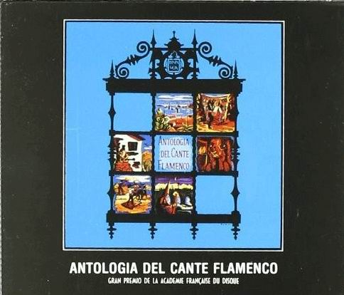 Anthologie du chant flamenco (2 CD's)