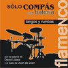 Sólo Compás with Drummer. Tangos and Rumbas. 12.95€ #50506346742
