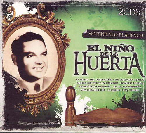 El Niño de la Huerta. Sentimiento Flamenco Collection. 2 DCs