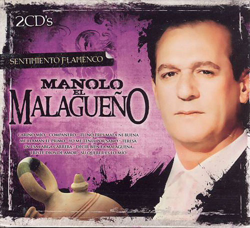 Manolo el Malagueño. Collection Sentiment Flamenco. 2Cds
