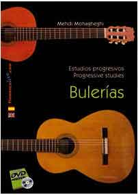 Bulerías. Progressive studies for Flamenco Guitar by Mehdi Mohagheghi
