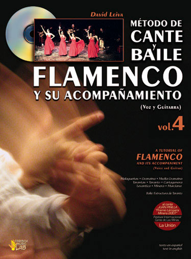 David Leiva. Flamenco dance and sing method with its accompaniment (Voice or guitar) Vol. 4 + Cd