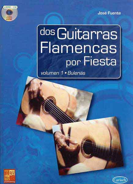 José Fuente. Two Flamenco Guitars for Fiesta +Cd. Bulerias