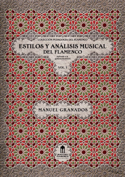 Styles and Flamenco Musical Analysis Vol.1 by Manuel Granados