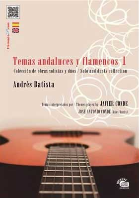 Andalusian and Flamenco themes Vol 1. Compositions by Andrés Batista, interpreted by Javier Conde. Score+CD